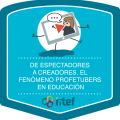 Imagen insignia Curso tutorizado De espectadores a creadores. El fenómeno profetubers en educación. Edición marzo 2019