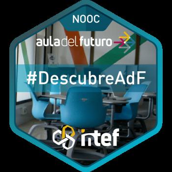 """Imagen insignia NOOC """"Descubre qué es el Aula del Futuro (1ª edición)"""" - DescubreAdF"""