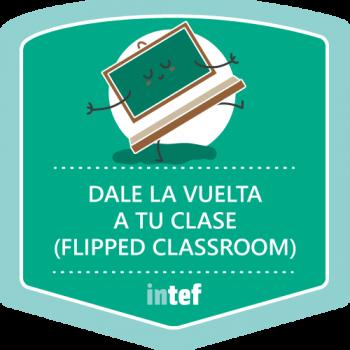 Dale la vuelta a tu clase (Flipped Classroom). Edición marzo de 2018